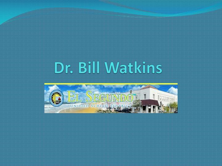 Dr. Bill Watkins