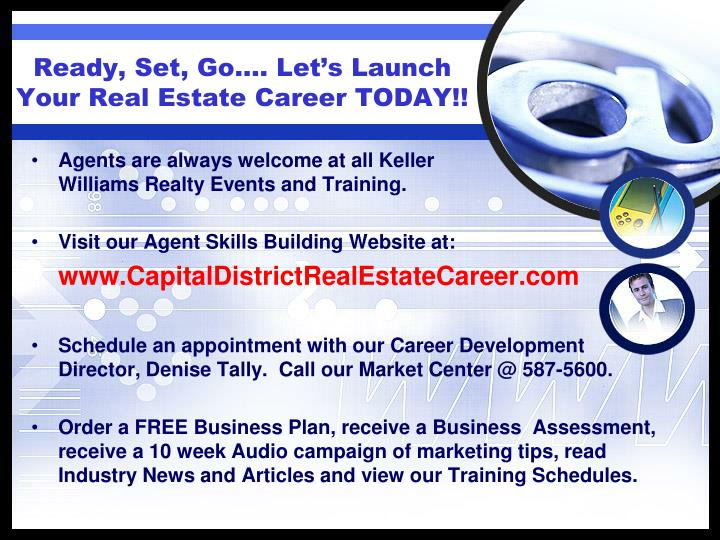 Ready, Set, Go…. Let's Launch Your Real Estate Career TODAY!!
