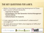 the key questions for lam s