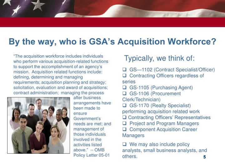 By the way, who is GSA's Acquisition Workforce?