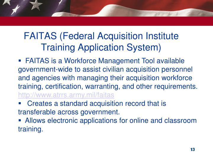 FAITAS (Federal Acquisition Institute Training Application System)