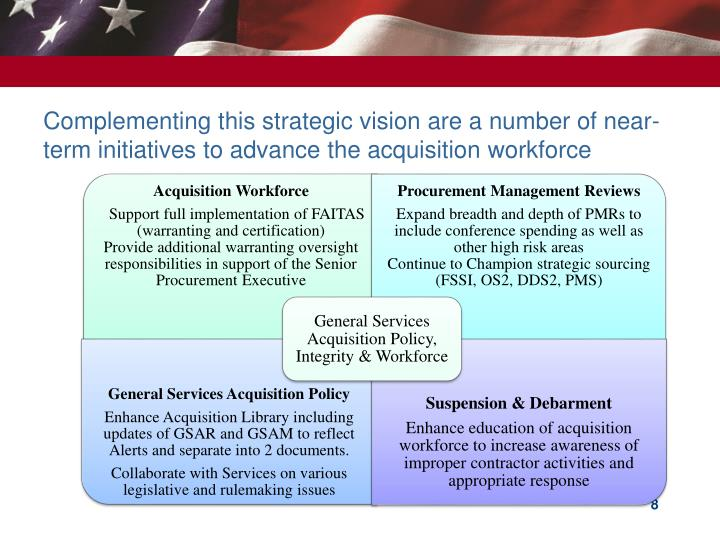 Complementing this strategic vision are a number of near-term initiatives to advance the acquisition workforce