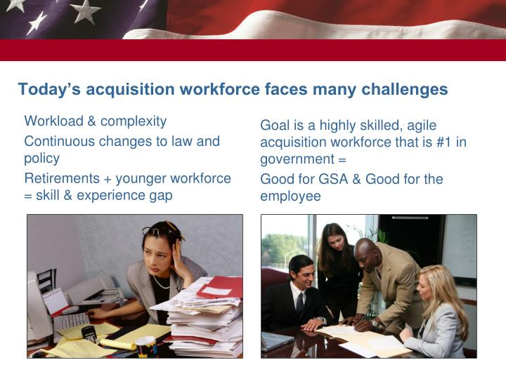 Today's acquisition workforce faces many challenges