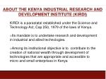 about the kenya industrial research and development institute kirdi