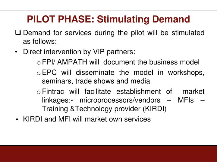PILOT PHASE: Stimulating Demand