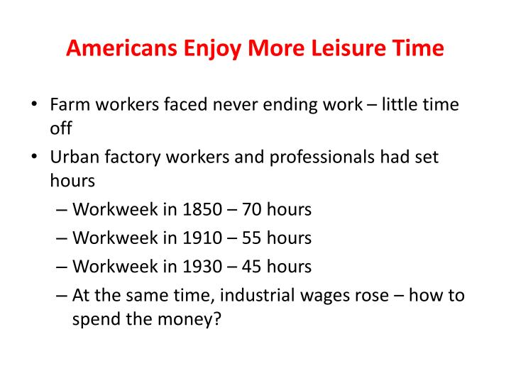 Americans Enjoy More Leisure Time