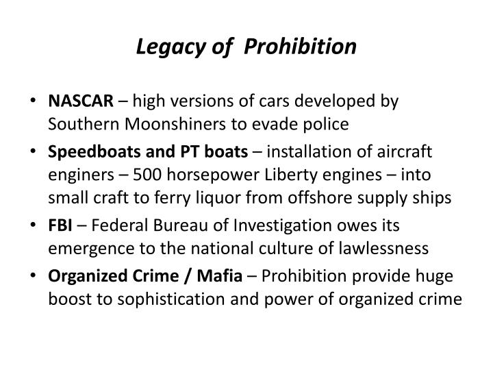Legacy of  Prohibition