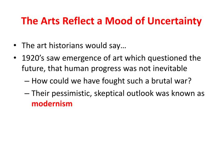 The Arts Reflect a Mood of Uncertainty