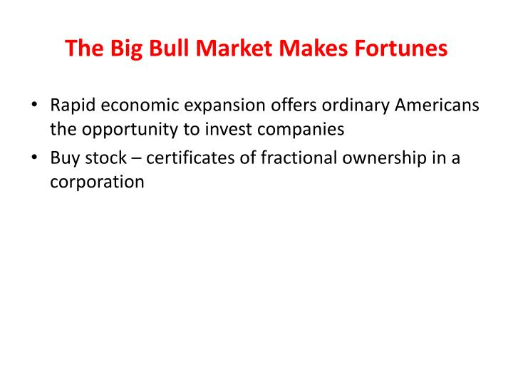 The Big Bull Market Makes Fortunes