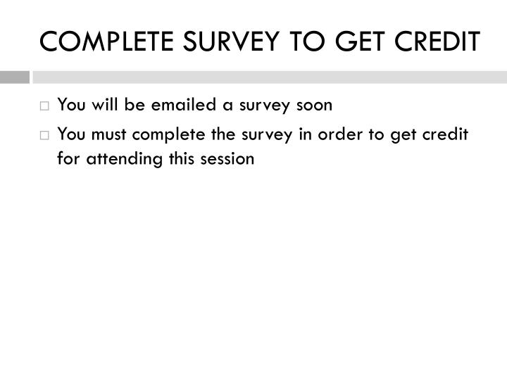 COMPLETE SURVEY TO GET CREDIT