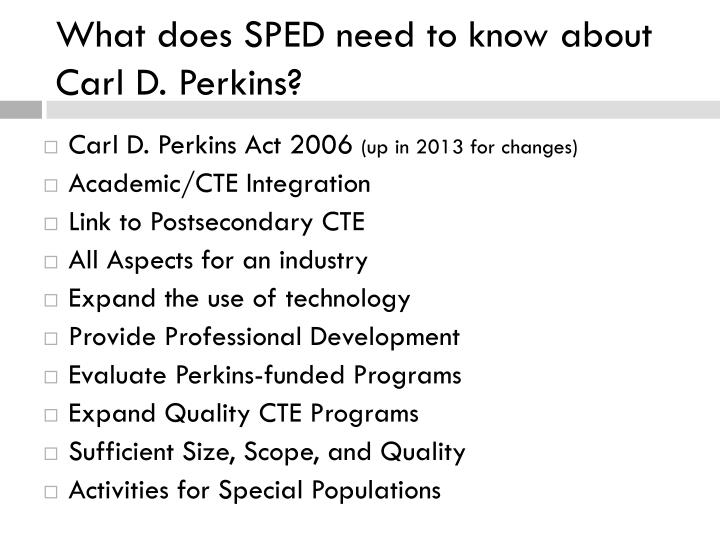 What does SPED need to know about Carl D. Perkins?