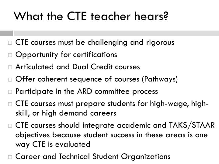 What the CTE teacher hears?