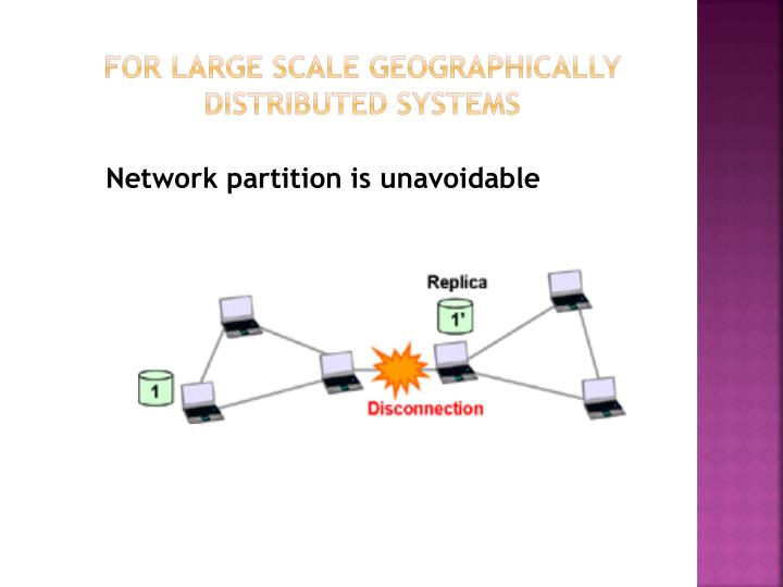 For large scale geographically distributed systems