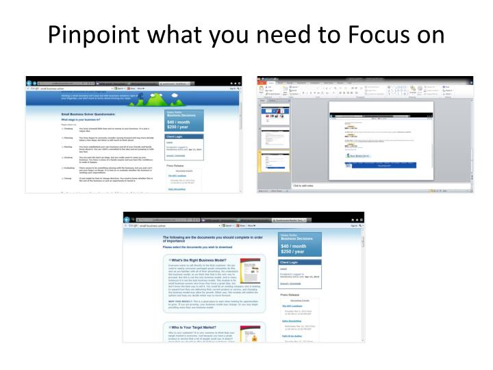 Pinpoint what you need to Focus on