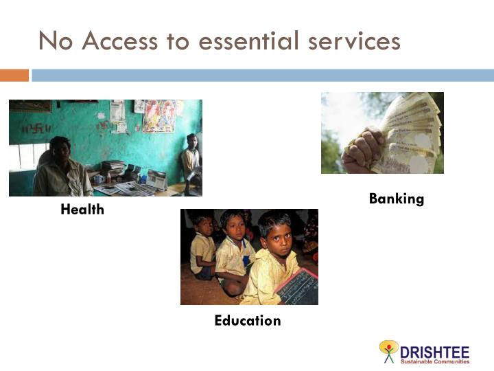 No Access to essential services