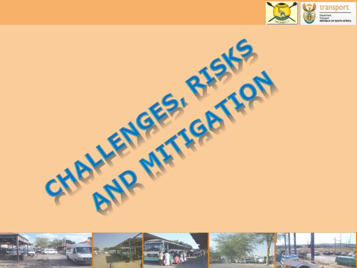 Challenges, risks
