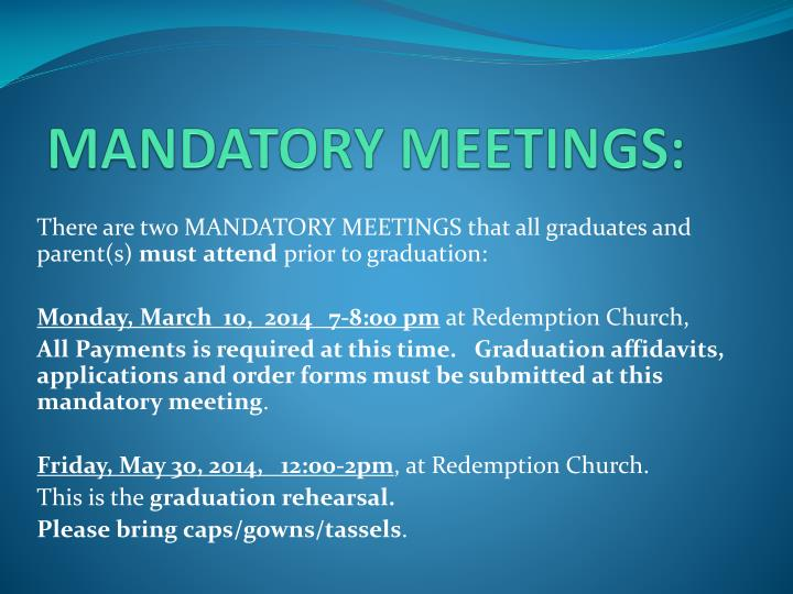 MANDATORY MEETINGS: