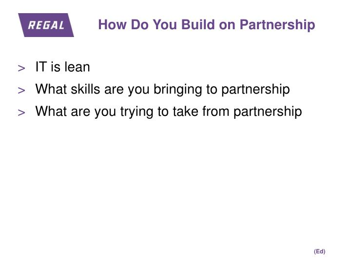 How Do You Build on Partnership
