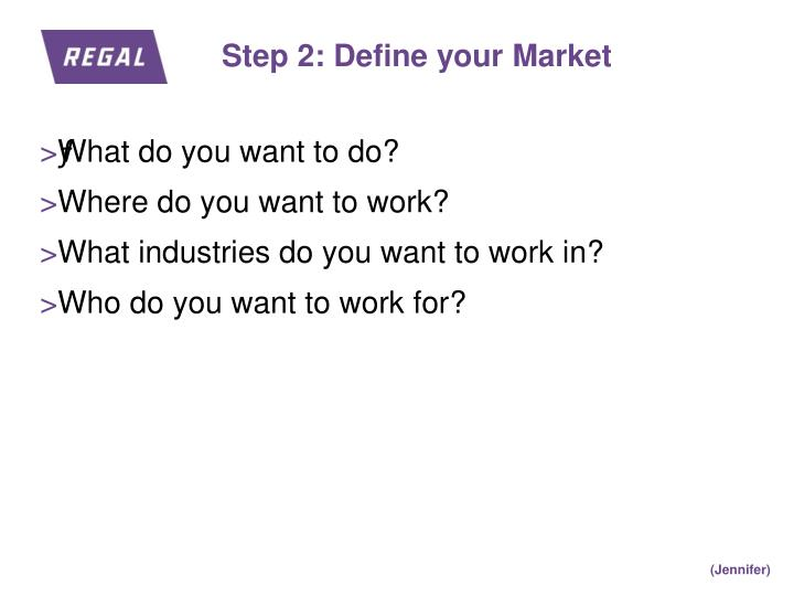 Step 2: Define your Market