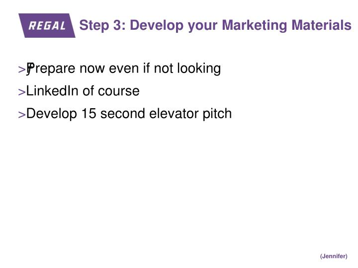 Step 3: Develop your Marketing Materials