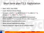 short term plan t2 2 exploitation