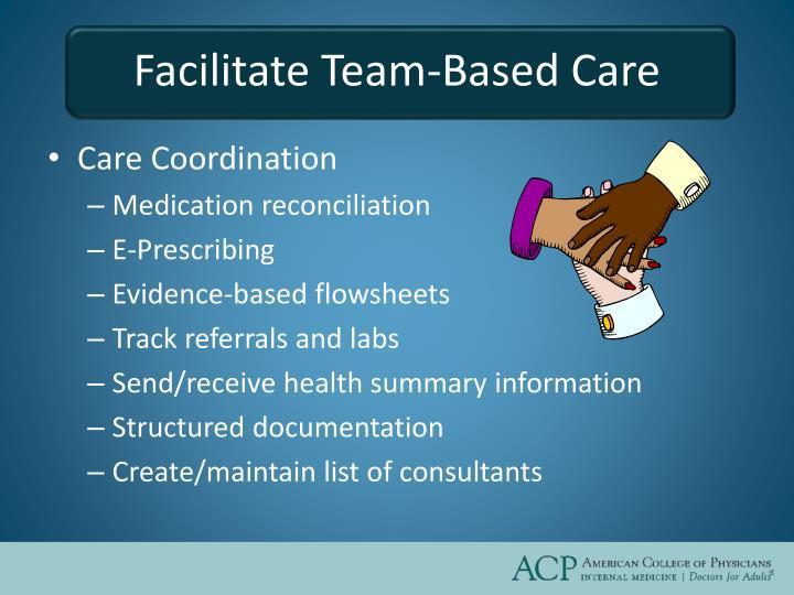 Facilitate Team-Based Care