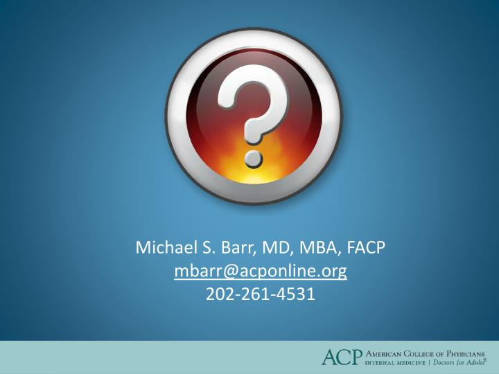 Michael S. Barr, MD, MBA, FACP