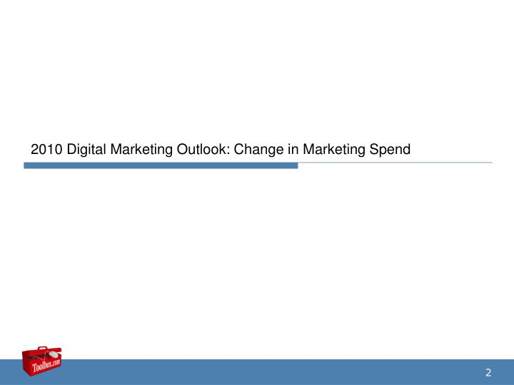 2010 Digital Marketing Outlook: Change in Marketing Spend