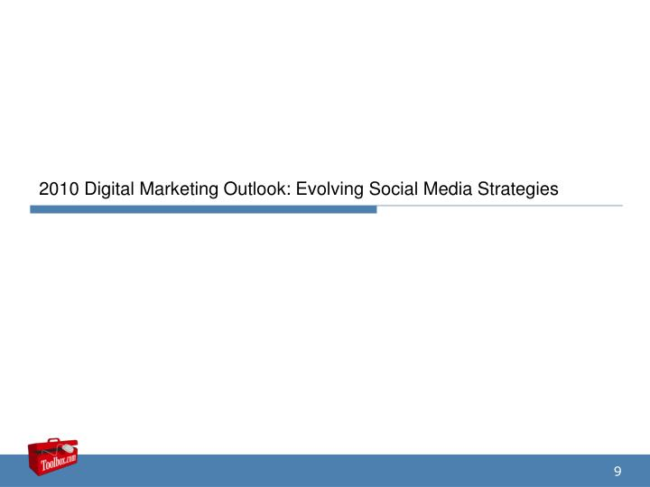 2010 Digital Marketing Outlook: Evolving Social Media Strategies