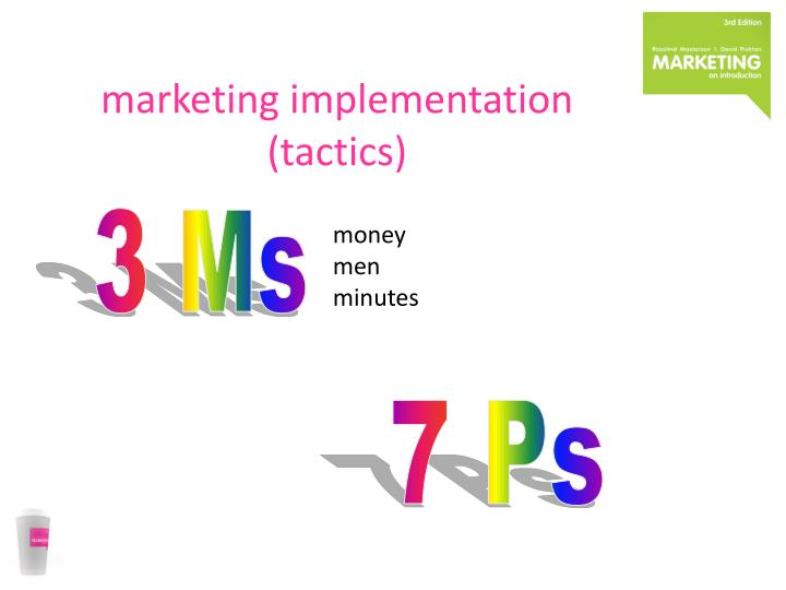 marketing implementation (tactics)