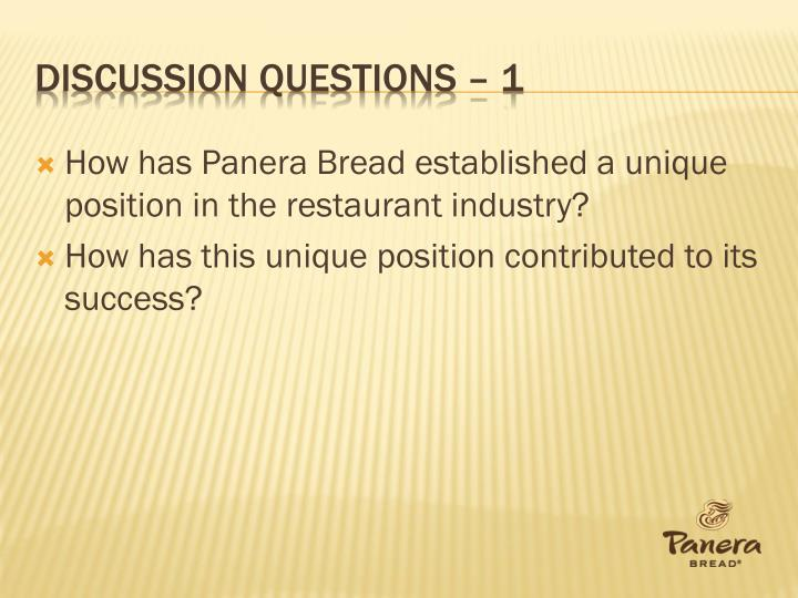 how has panera bread established a unique position in the restaurant industry Panera bread review ~ by evan lucas one of the forefathers of the fast casual craze, panera bread is a cornerstone of the american franchise restaurant scene who opened the door for more 'fast casual' to enter the fray such as chipotle and five.