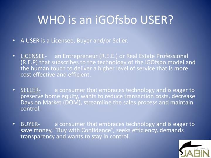WHO is an iGOfsbo USER?