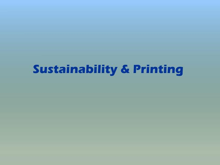 Sustainability & Printing