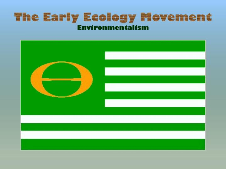 The Early Ecology Movement