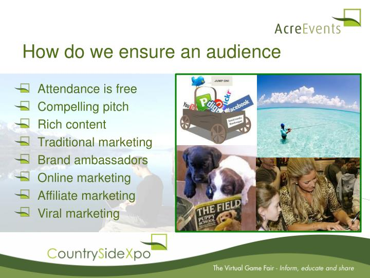 How do we ensure an audience