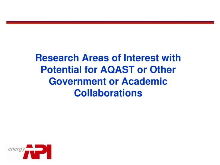 Research Areas of Interest with Potential for AQAST or Other Government or Academic Collaborations