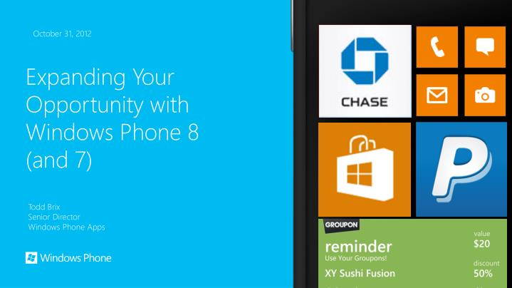 Expanding your opportunity with windows phone 8 and 7