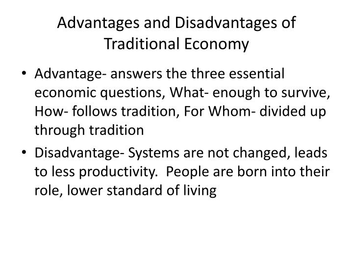 Advantages and Disadvantages of Traditional Economy