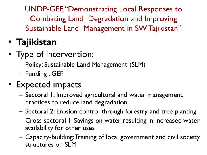 "UNDP-GEF, ""Demonstrating Local Responses to Combating Land  Degradation and Improving Sustainable Land  Management in SW Tajikistan"""