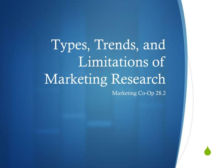 Types, Trends, and Limitations of Marketing Research