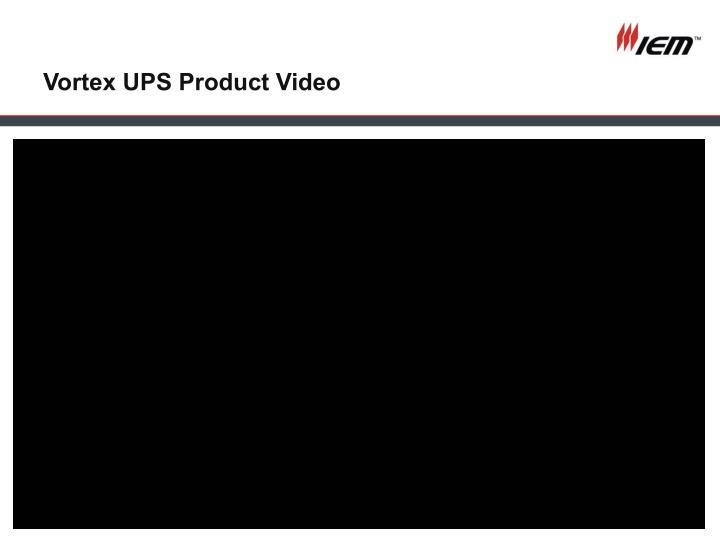 Vortex UPS Product Video