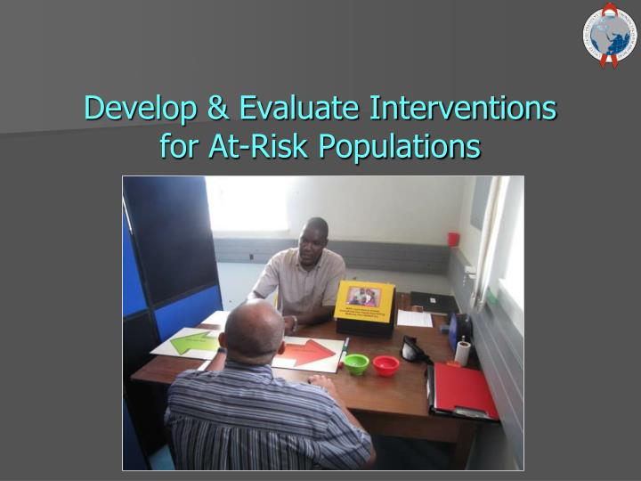 Develop & Evaluate Interventions