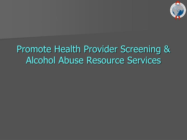 Promote Health Provider Screening &