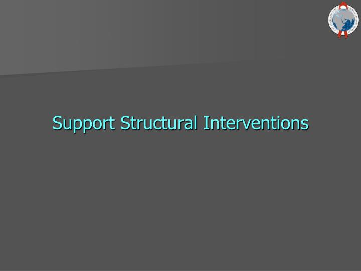 Support Structural Interventions