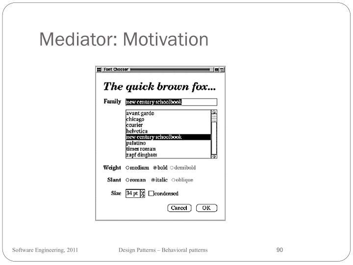 Mediator: Motivation