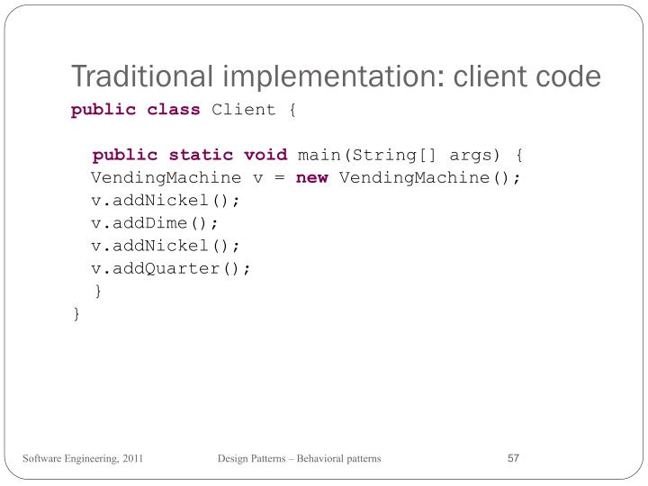 Traditional implementation: client code