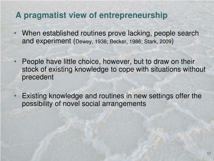 A pragmatist view of entrepreneurship