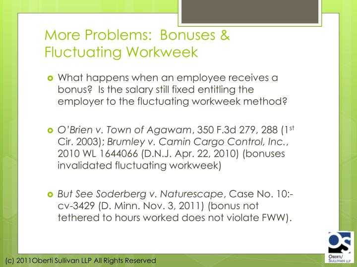 More Problems:  Bonuses & Fluctuating Workweek