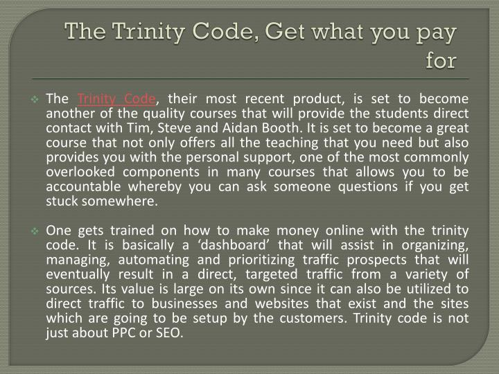 The Trinity Code, Get what you pay for