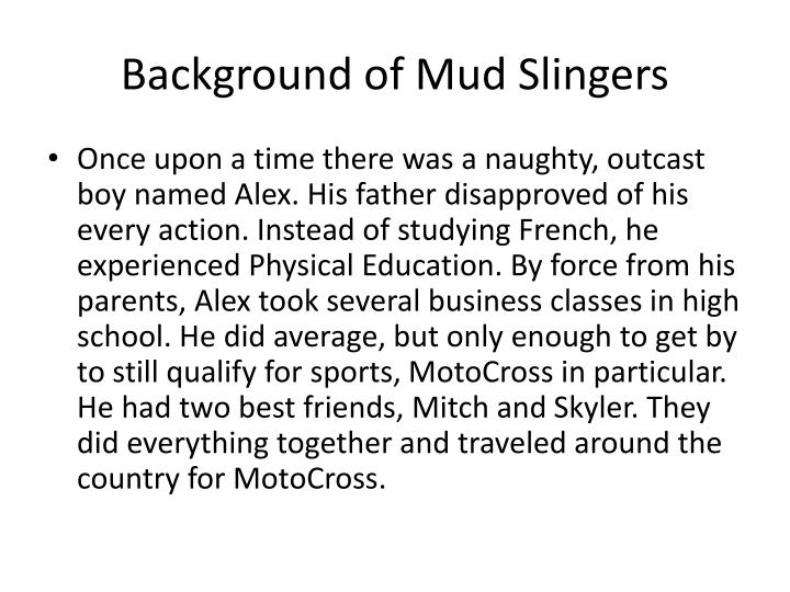 Background of mud slingers